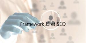 framework JS et Référencement naturel